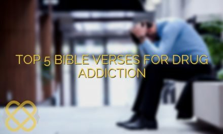 Top 5 Bible Verses for Drug Addiction