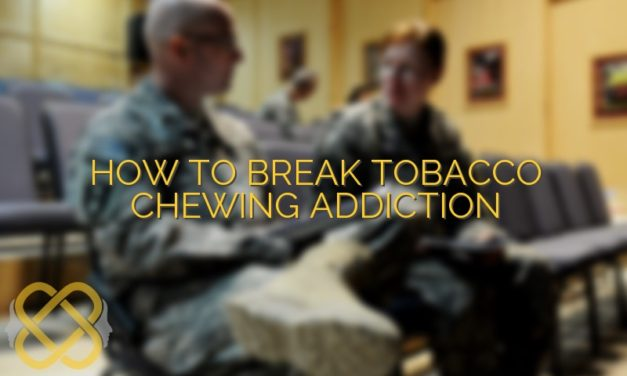 How to Break Tobacco Chewing Addiction